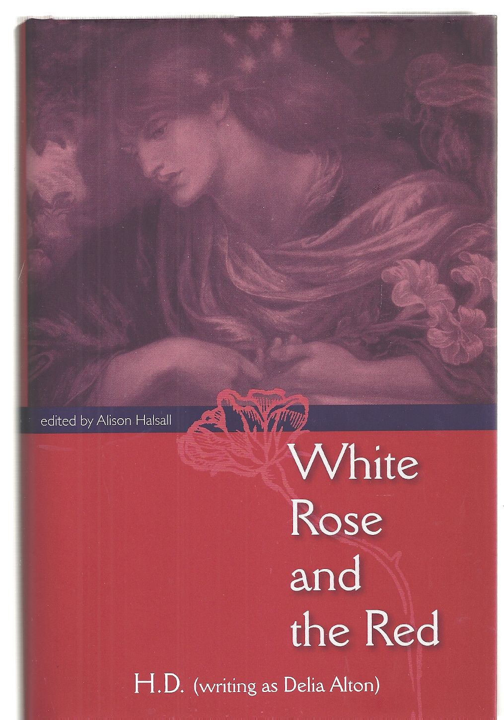 White Rose and the Red, (Writing As Delia Alton), H.D.